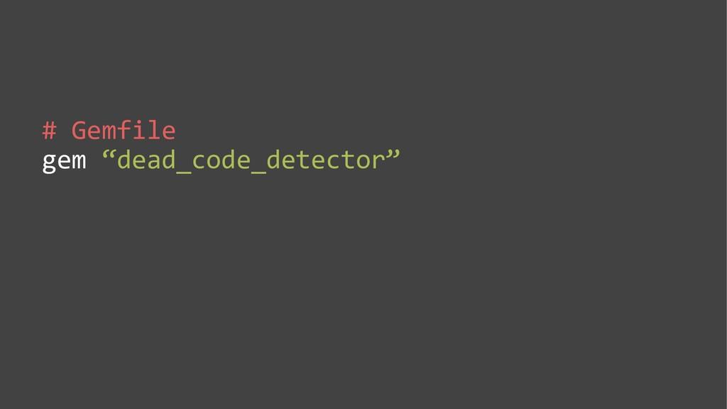 "# Gemfile gem ""dead_code_detector"""