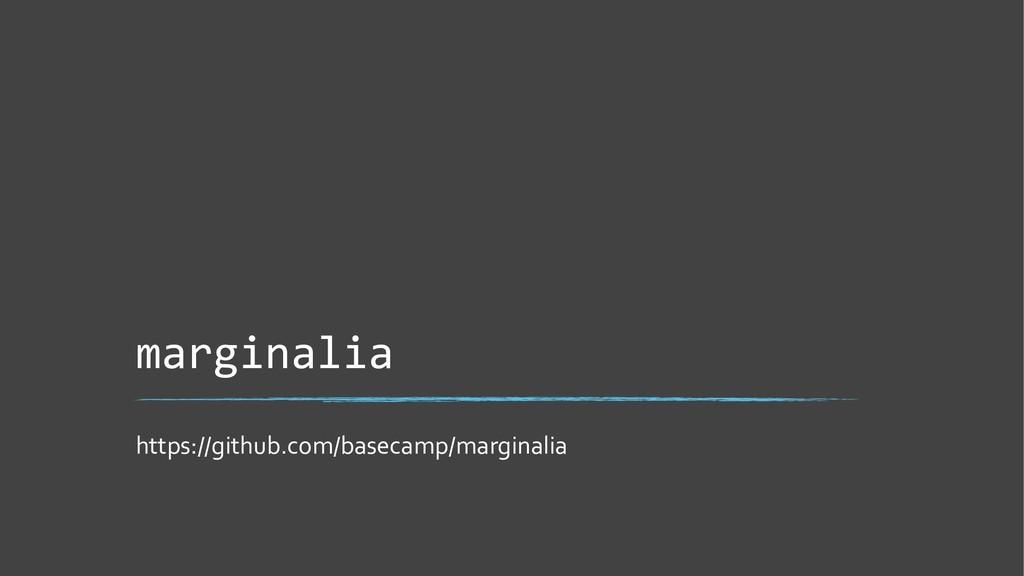 marginalia https://github.com/basecamp/marginal...