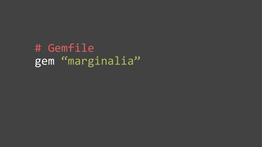 "# Gemfile gem ""marginalia"""
