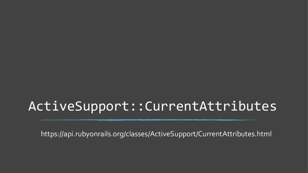 ActiveSupport::CurrentAttributes https://api.ru...