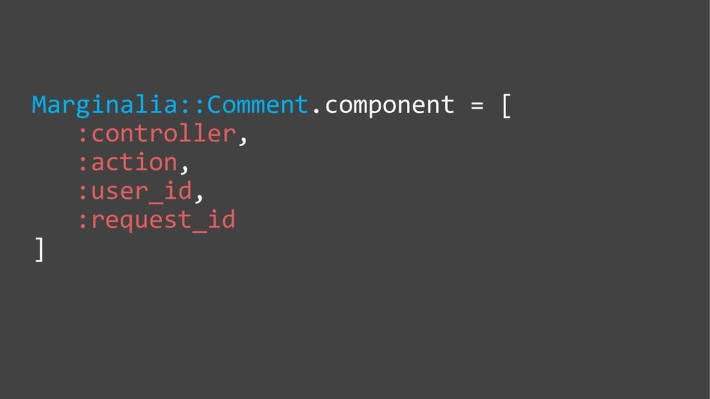 Marginalia::Comment.component = [ :controller, ...
