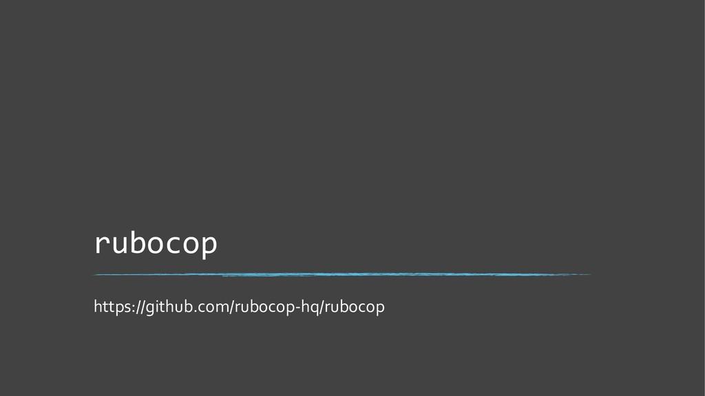 rubocop https://github.com/rubocop-hq/rubocop