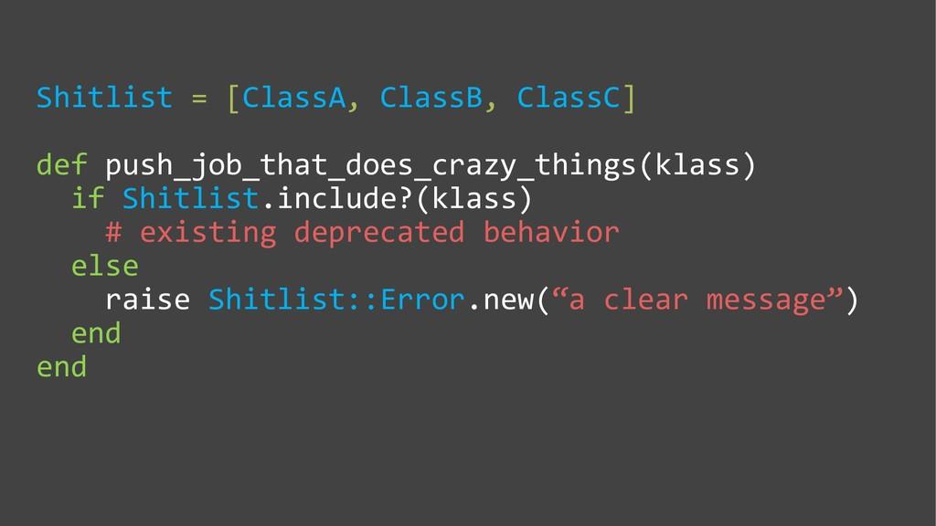 Shitlist = [ClassA, ClassB, ClassC] def push_jo...