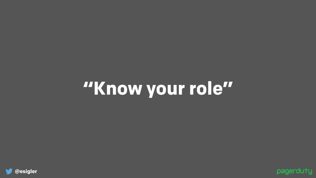 """@esigler """"Know your role"""""""