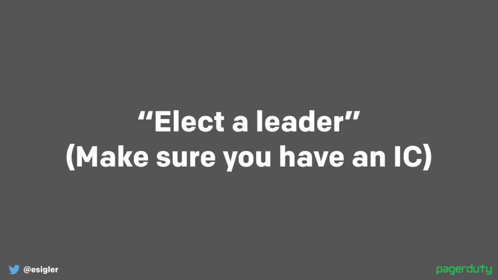"@esigler ""Elect a leader"" (Make sure you have a..."