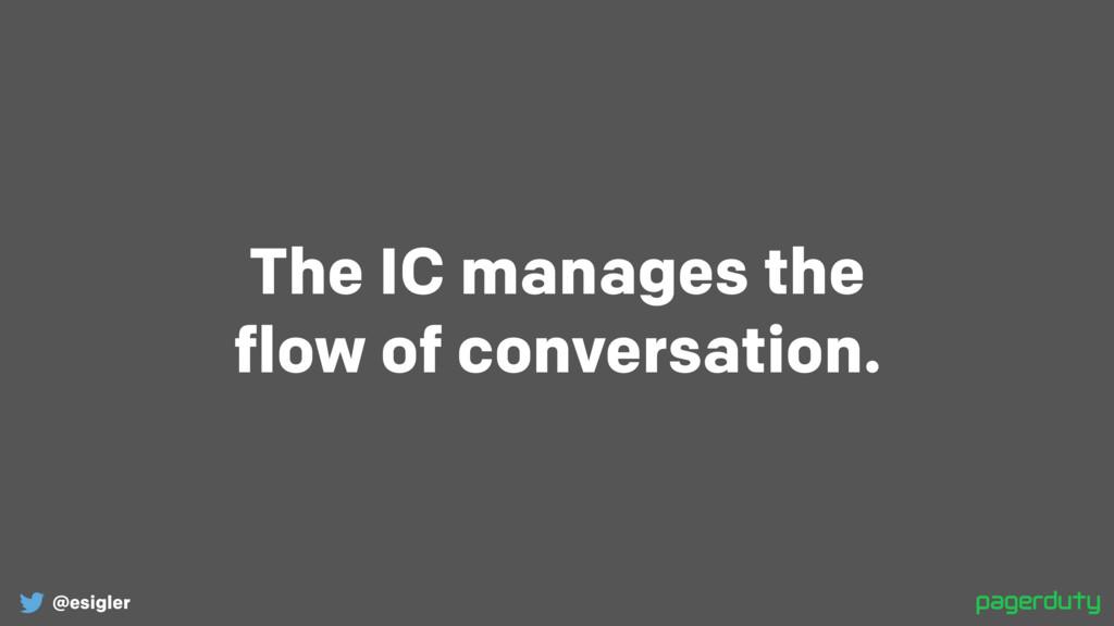 @esigler The IC manages the flow of conversati...