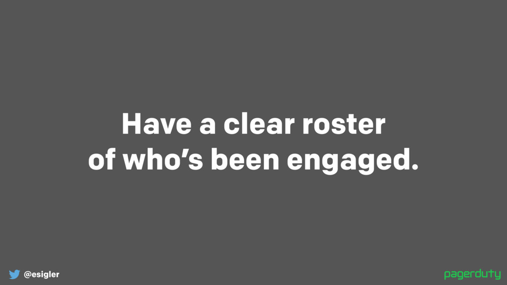 @esigler Have a clear roster of who's been eng...