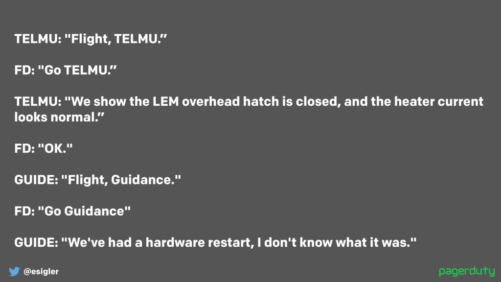 """@esigler TELMU: """"Flight, TELMU."""" FD: """"Go TELMU..."""