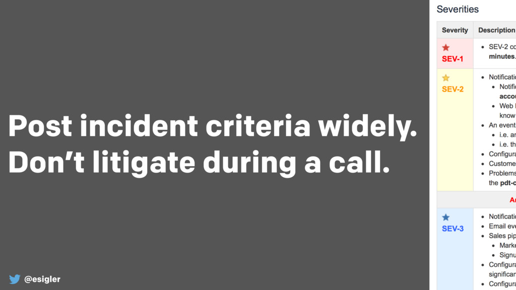 @esigler Post incident criteria widely. Don't ...