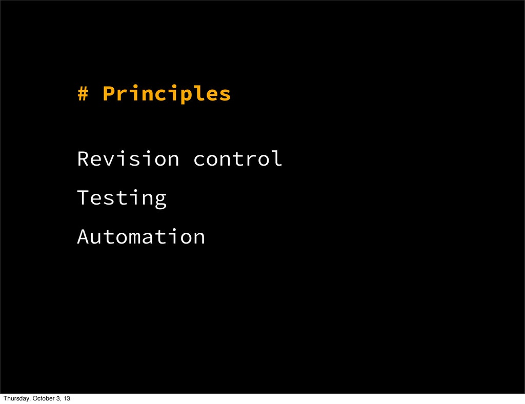 Revision control Testing Automation # Principle...