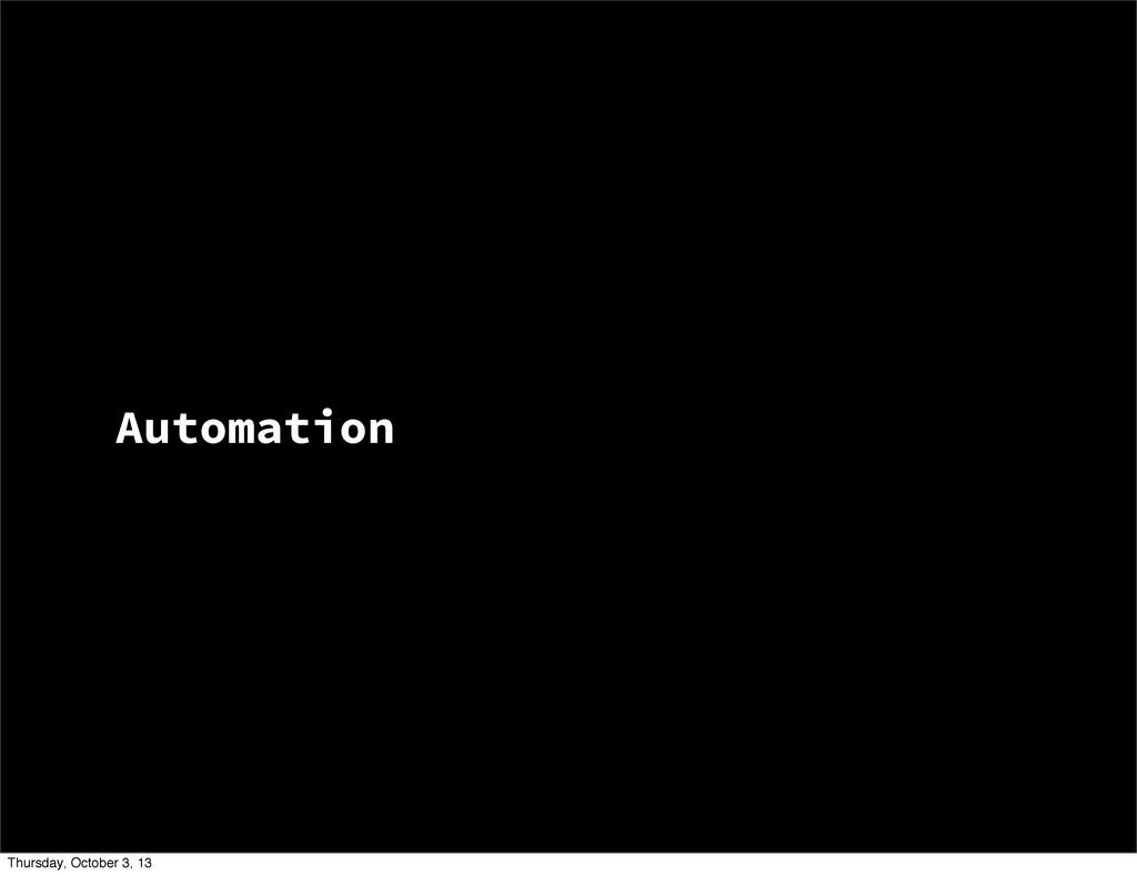 Automation Thursday, October 3, 13