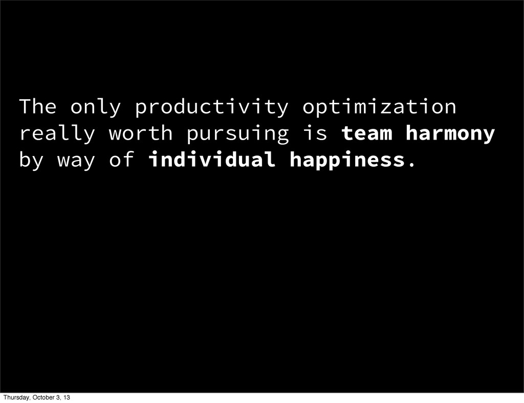 The only productivity optimization really worth...