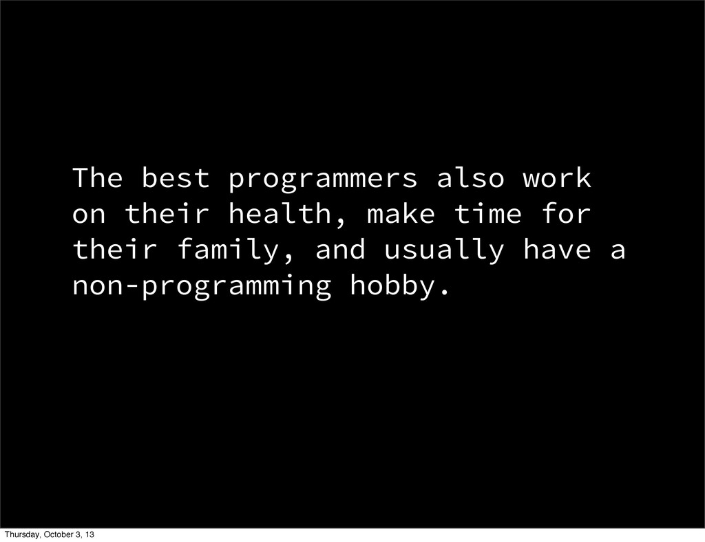 The best programmers also work on their health,...