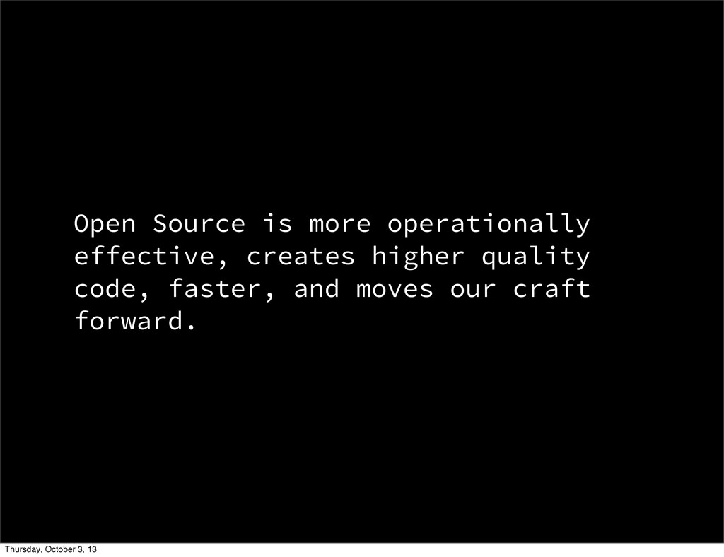 Open Source is more operationally effective, cr...