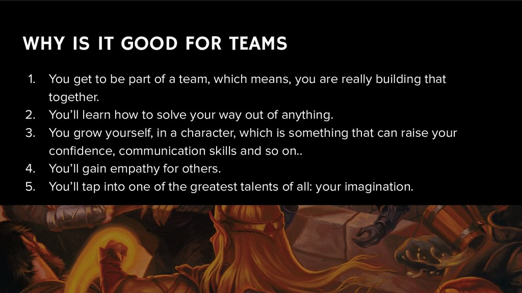WHY IS IT GOOD FOR TEAMS 1. You get to be part ...