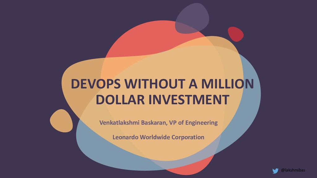 DEVOPS WITHOUT A MILLION DOLLAR INVESTMENT Venk...