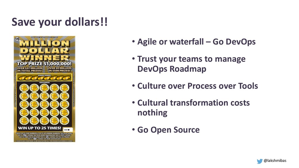 Save your dollars!! • Agile or waterfall – Go D...