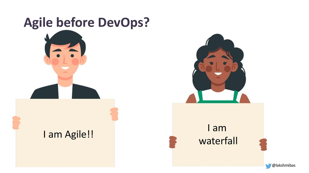 Agile before DevOps? I am Agile!! I am waterfal...