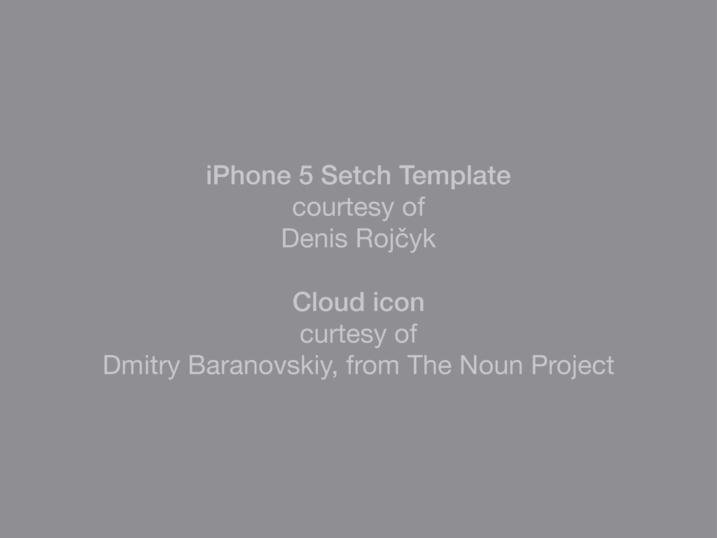 iPhone 5 Setch Template courtesy of Denis Rojčy...