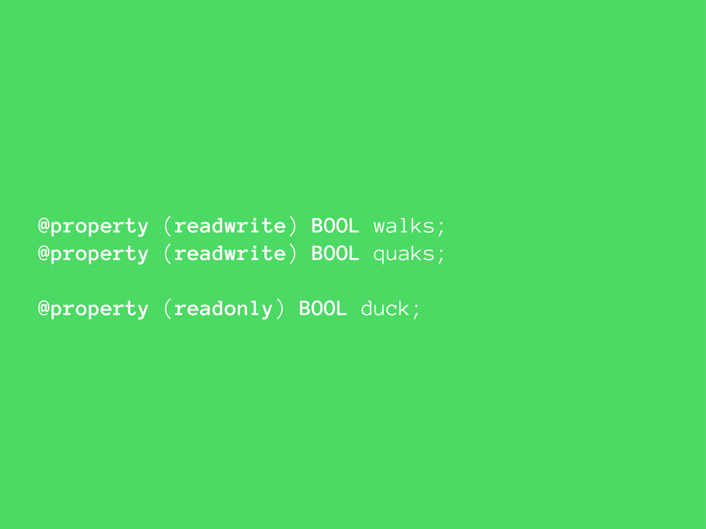 @property (readwrite) BOOL walks; @property (re...