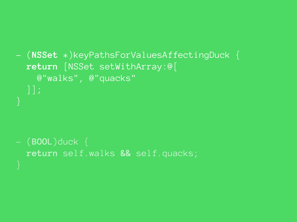 - (NSSet *)keyPathsForValuesAffectingDuck { ret...
