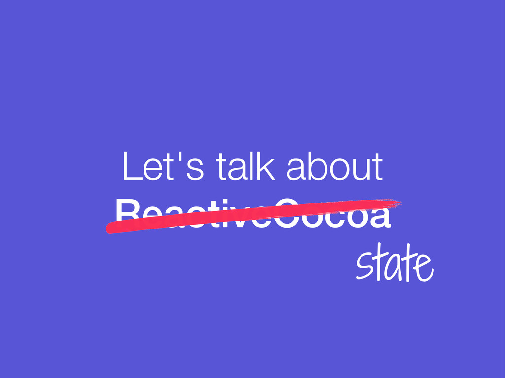 Let's talk about ReactiveCocoa state