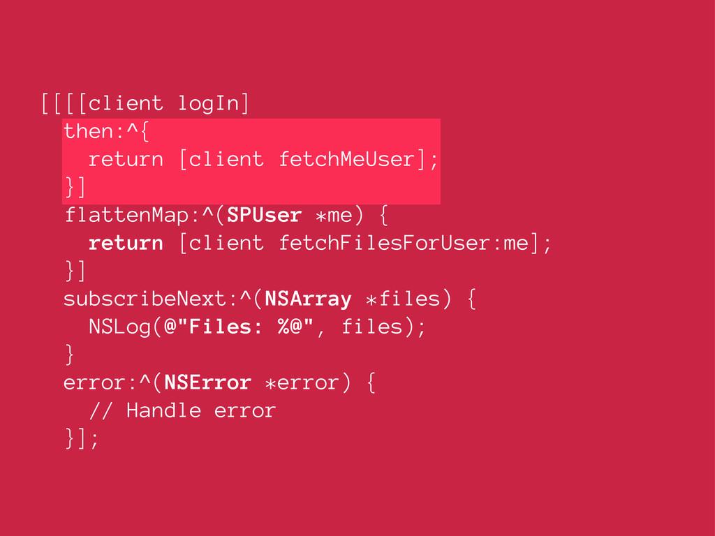 [[[[client logIn] then:^{ return [client fetchM...