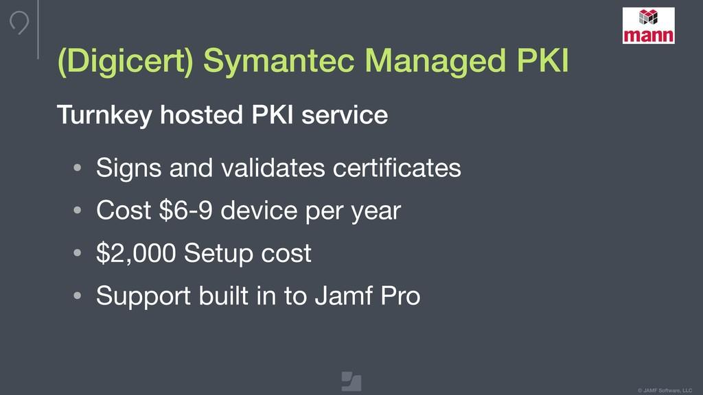 © JAMF Software, LLC (Digicert) Symantec Manage...