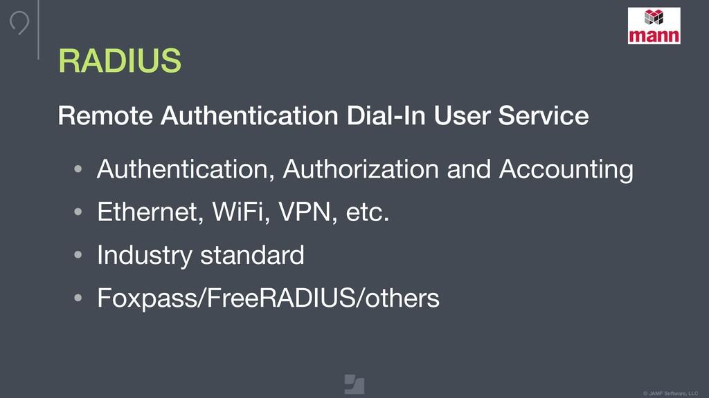 © JAMF Software, LLC RADIUS • Authentication, A...
