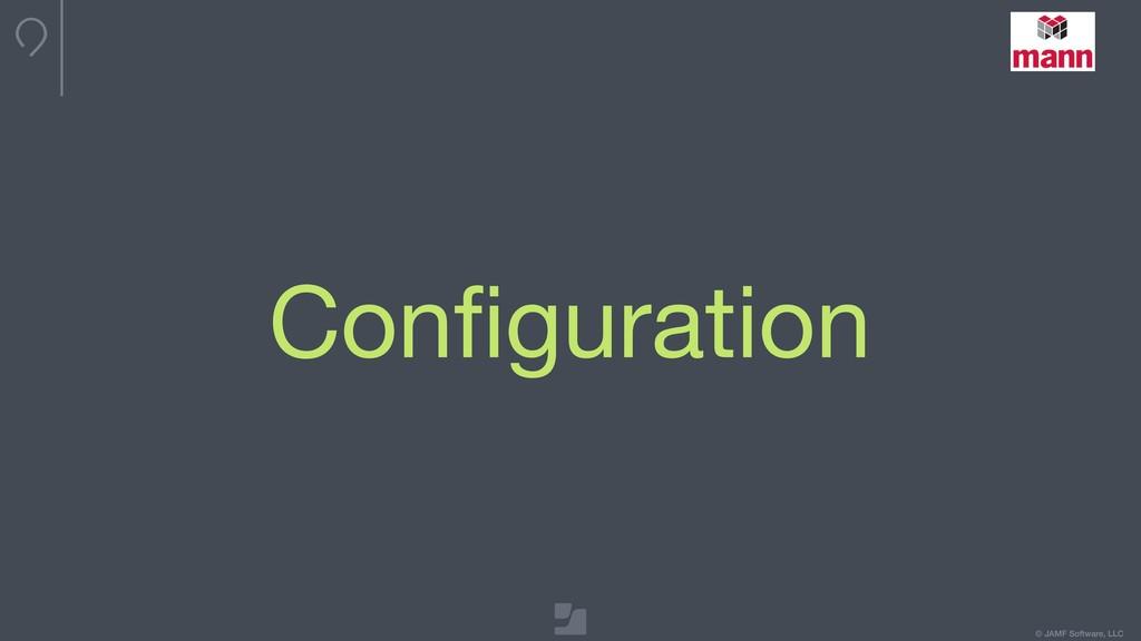 © JAMF Software, LLC Configuration
