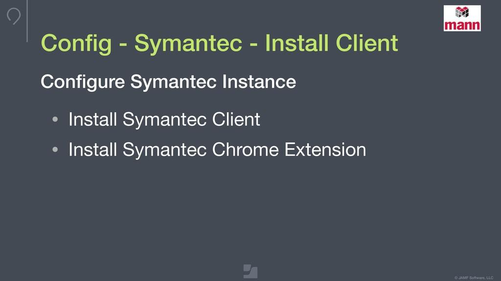 © JAMF Software, LLC Config - Symantec - Install...