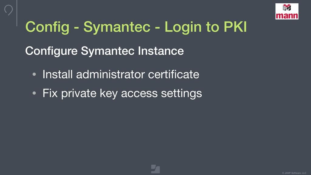 © JAMF Software, LLC Config - Symantec - Login t...