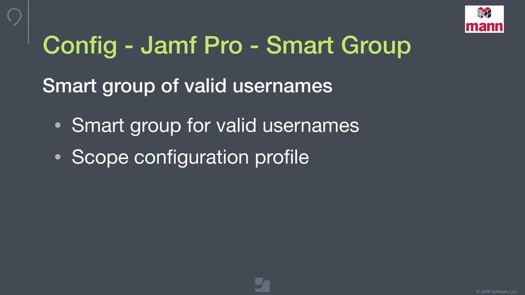© JAMF Software, LLC Config - Jamf Pro - Smart G...