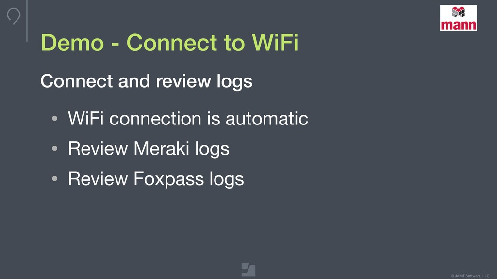 © JAMF Software, LLC Demo - Connect to WiFi • W...