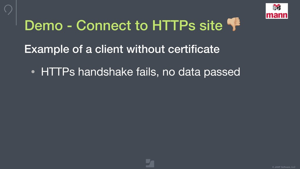 © JAMF Software, LLC Demo - Connect to HTTPs si...