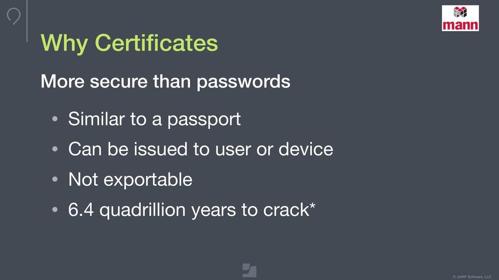 © JAMF Software, LLC Why Certificates • Similar ...