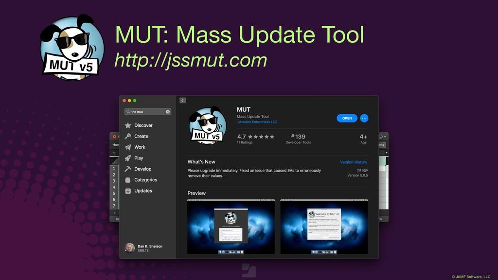© JAMF Software, LLC MUT: Mass Update Tool  htt...