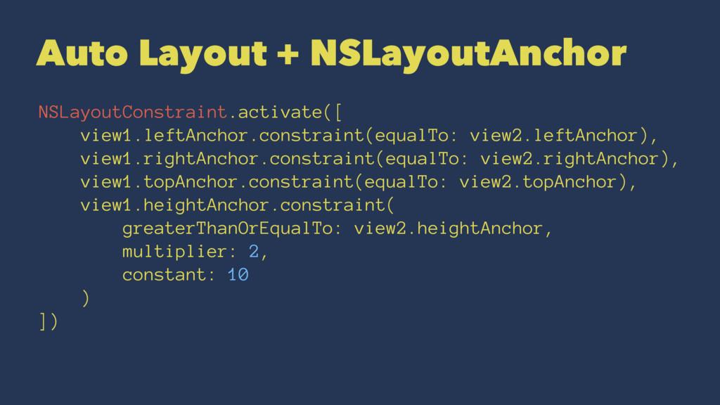 Auto Layout + NSLayoutAnchor NSLayoutConstraint...