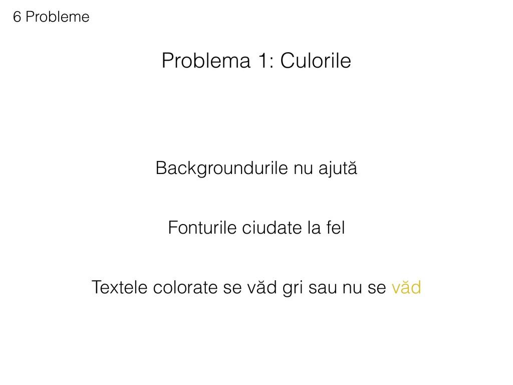 Problema 1: Culorile 6 Probleme Backgroundurile...