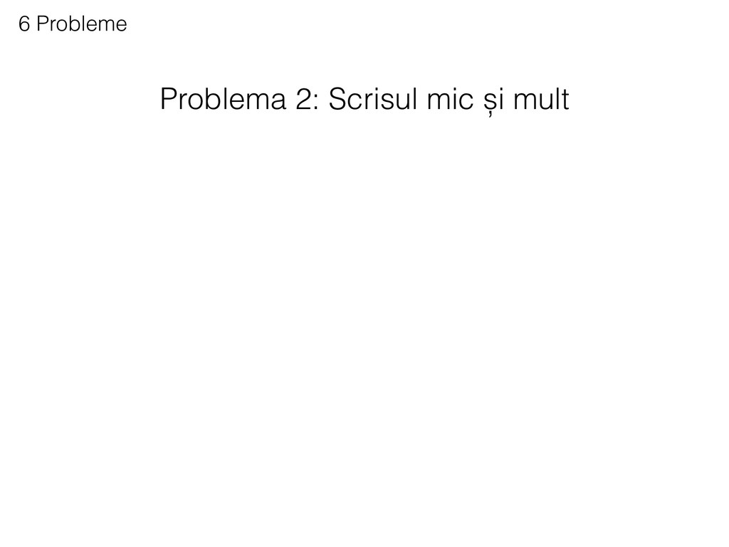 Problema 2: Scrisul mic și mult 6 Probleme