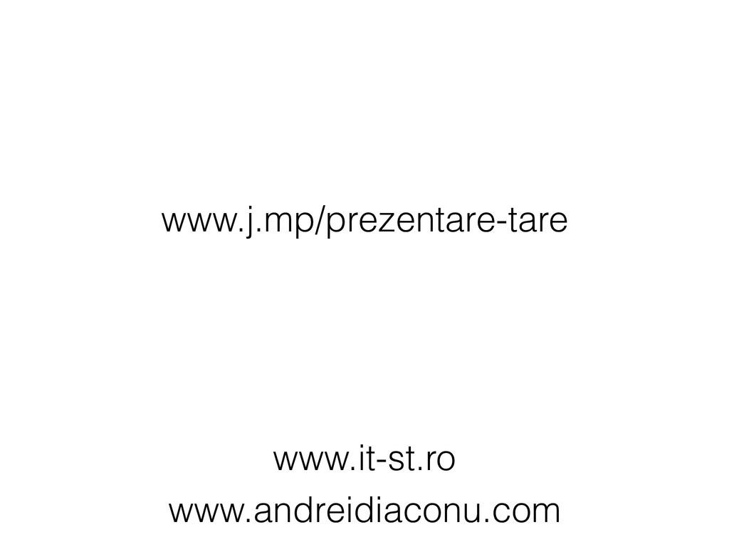 www.j.mp/prezentare-tare www.it-st.ro www.andre...