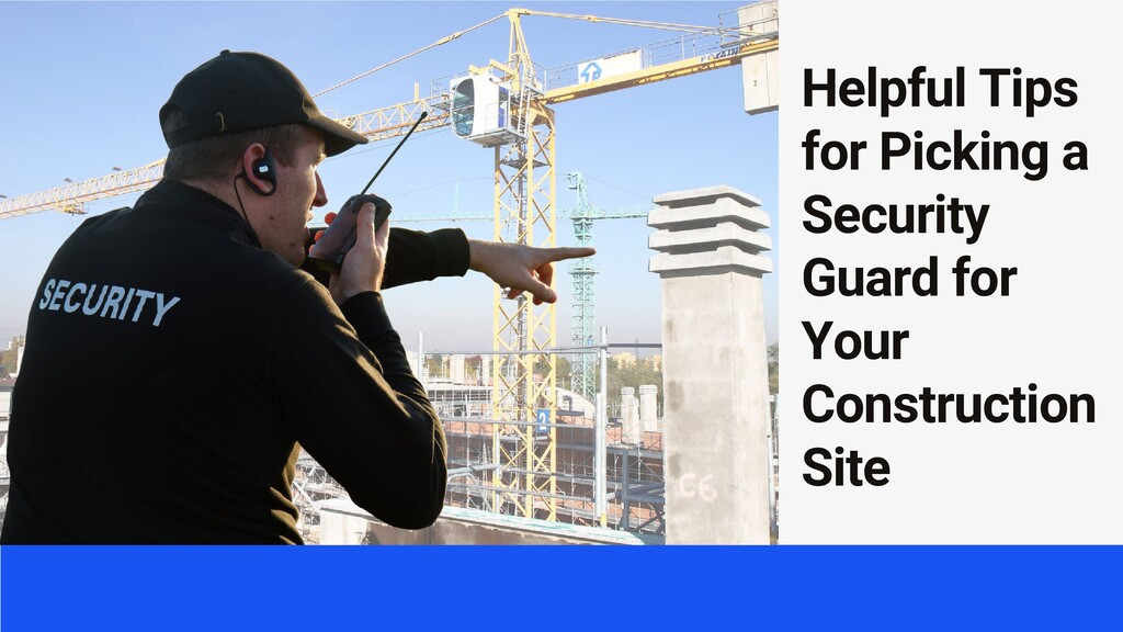 Helpful Tips for Picking a Security Guard for Y...