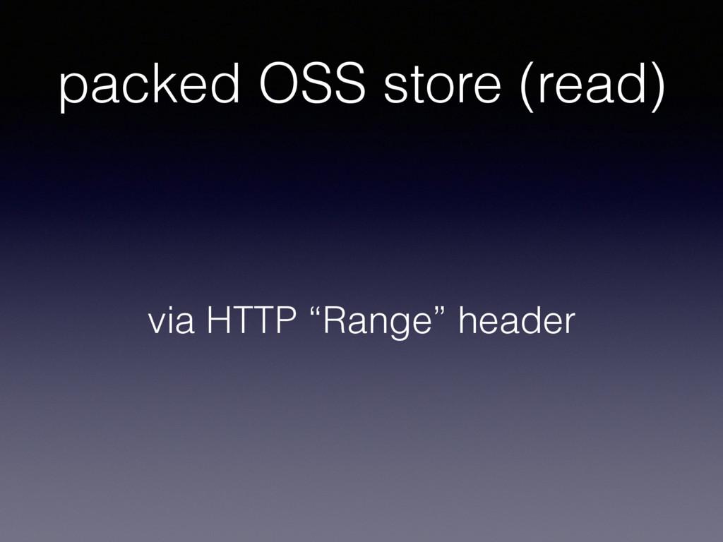 """packed OSS store (read) via HTTP """"Range"""" header"""