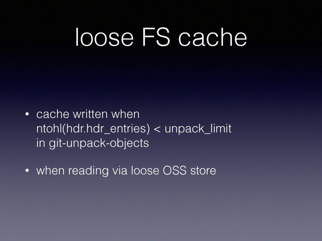 loose FS cache • cache written when ntohl(hdr....
