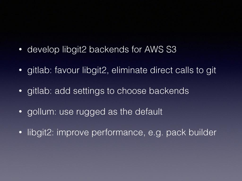 • develop libgit2 backends for AWS S3 • gitlab:...
