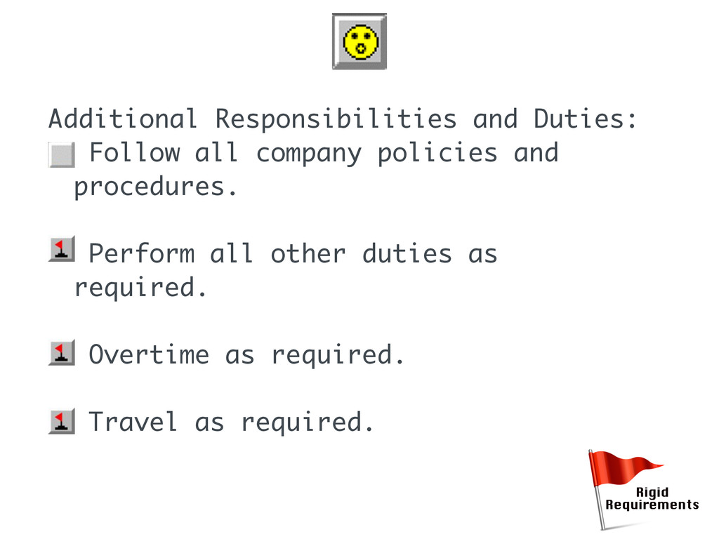 Additional Responsibilities and Duties: • Follo...