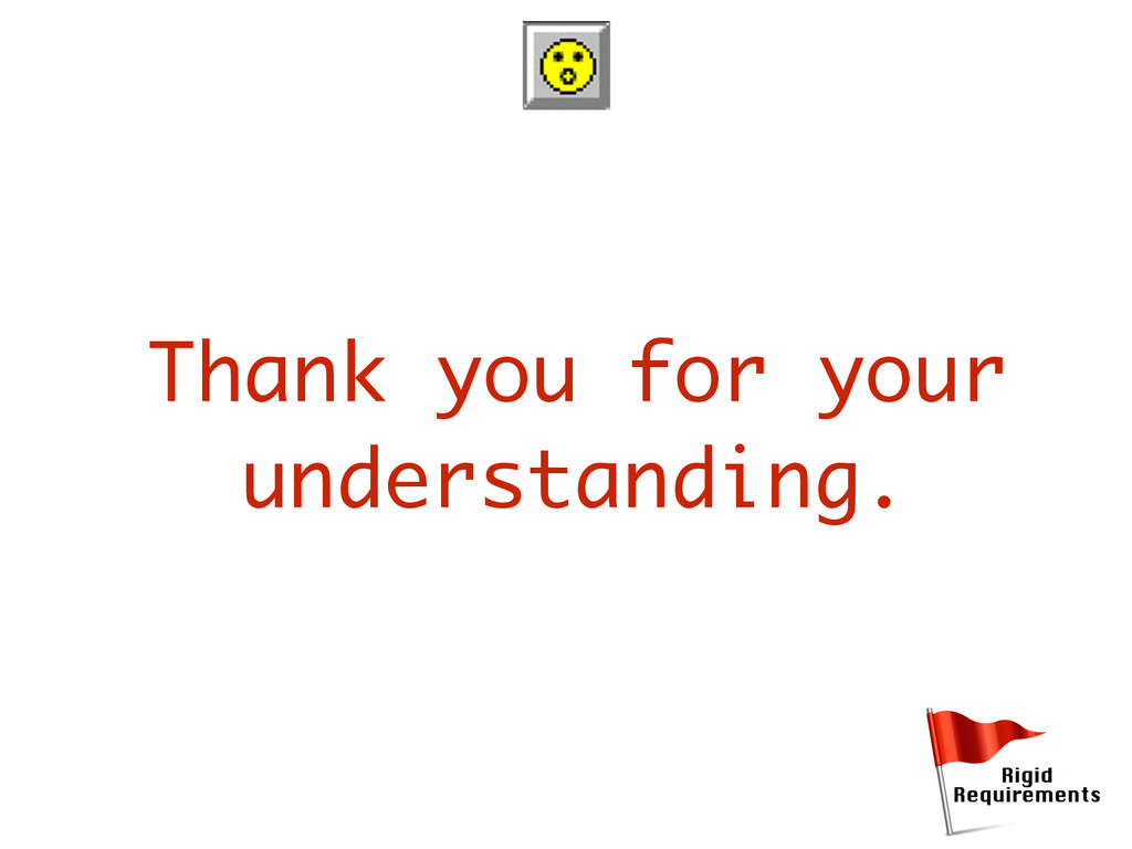 Thank you for your understanding.