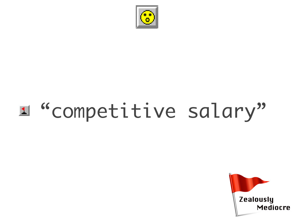 "• ""competitive salary"""