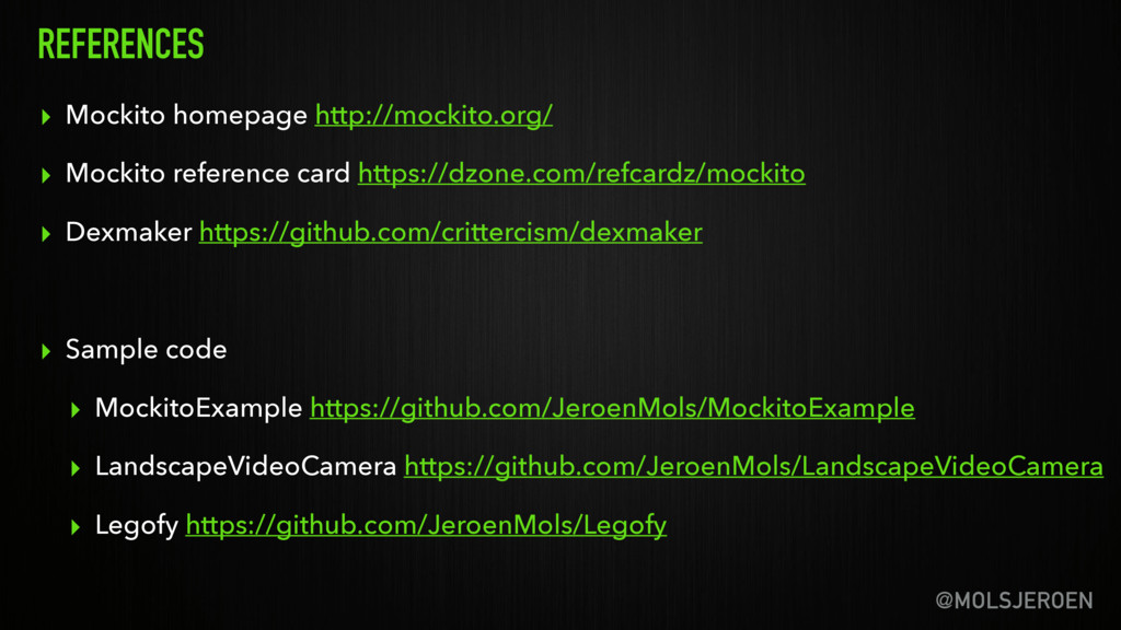 @MOLSJEROEN REFERENCES ▸ Mockito homepage http:...