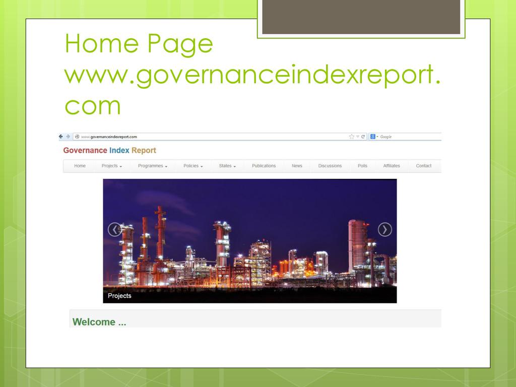 Home Page www.governanceindexreport. com